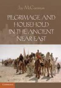 Pilgrimage and Household in the Ancient Near East book cover