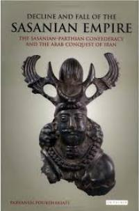 Decline and Fall of the Sasanian Empire book cover