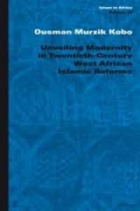Unveiling Modernity in Twentieth-Century West African Islamic Reforms